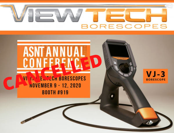 ASNT Annual Conference Cancelled ViewTech Borescopes